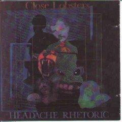 close lobsters - headache rhetoric CD 1988 fire enigma used mint