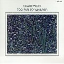 shadowfax - too far to whisper CD 1986 windham hill made in japan used mint