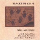 william eaton - tracks we leave CD 1989 canyon records used mint