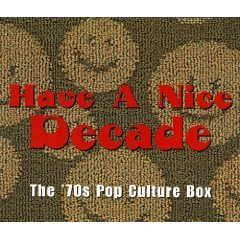 have a nice decade - the '70s pop culture box CD 7-disc boxset 1998 rhino mint