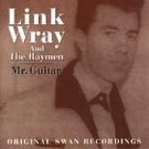link wray and the raymen - mr. guitar original swan recordings CD 2-discs 1995 norton canada mint