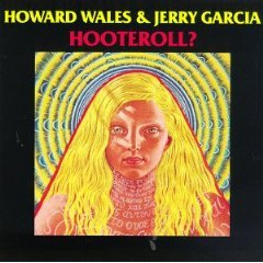 howard wales & jerry garcia - hooteroll? CD 1987 rykodisc used mint