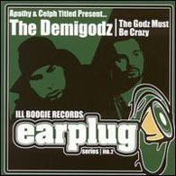 the demigodz - the godz must be crazy CD 2002 ill boogie records used mint