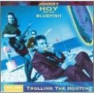 johnny hoy and the bluefish - trolling the hootchy CD 1995 tone-cool records used mint