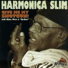 harmonica slim - give me my shotgun! CD 1997 fedora records used mint