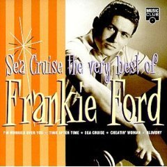 frankie ford - sea cruise - the very best of frankie ford CD 1998 music club used