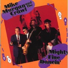 mike morgan and the crawl - mighty fine dancin' CD 1991 black top used mint