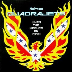 the quadrajets - when the world's on fire CD 1999 estrus used mint