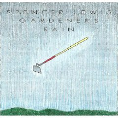 spencer lewis - gardener's rain CD 1991 quartz recordings used mint