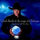 garth brooks & the magic of christmas - songs from call me claus CD 2001 capitol used mint