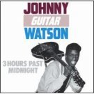 johnny guitar watson - 3 hours past midnight CD 1986 flair ace capitol used mint