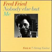 fred fried - nobody else but me CD 1997 ballet tree made in canada used mint