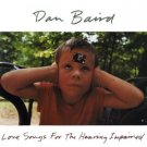 dan baird - love songs for the hearing impaired CD 1992 def american used mint