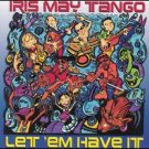 iris may tango - let 'em have it CD 1999 category seven used mint