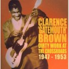 clarence gatemouth brown - dirty work at the crossroads 1947 - 1953 CD 2006 acrobat new