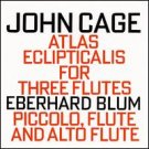 john cage - atlas eclipticalis for three flutes - eberhard blum CD 1993 hat hut used mint