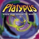 platypus - when pus comes to shove CD 1999 velvel used
