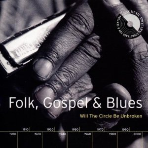folk gospel & blues - will the circle be broken CD 2-disc box 1999 sony used mint
