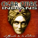 cigar store indians - El Baile De La Cobra CD 1998 deep south 15 tracks used mint