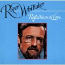 roger whittaker - reflections of love CD 1991 RCA used mint