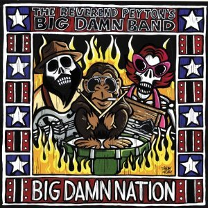 reverend peyton's big damn band - big damn nation CD 2006 family owned used mint