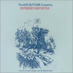 jazz butcher conspiracy - distressed gentlefolk CD glass used mint