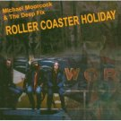 michael moorcock & the deep fix - roller coaster holiday CD 2004 voiceprint UK new