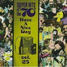 Super Hits of the '70s - Have a Nice Day Vol. 25 CD 1996 rhino 12 tracks used mint