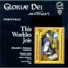 gloriae dei cantores - this worldes joie CD 1995 paraclete press 23 tracks used mint