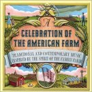 celebration of american farm - various artists CD 1998 courtesy angel 10 tracks used mint