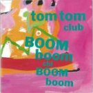 tom tom club - boom boom chi boom boom CD 1988 phonogram fontana jaspac used mint