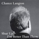 chance langton - shut up! i'm better than them CD 2002 old green 11 tracks used mint
