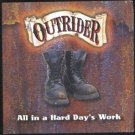 outrider - all in a hard day's work CD 1999 JFG used mint
