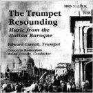 trumpet resounding - music from the italian baroque - edward carroll, trumpet CD 1989 MHS used mint