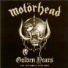 motorhead - golden years the alternate versions collectors gold Gold CD + CD 1999 deadline
