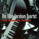 allen farnham quartet - common thread CD 1995 concord jazz 10 tracks used mint