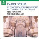 padre soler - six concertos for two organs - tini mathot + ton koopman CD 1992 erato BMG-direct