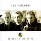 say colour - seeing is believing CD 2000 well done 13 tracks used mint