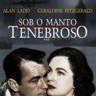 sob o manto tenebroso - alan ladd + geraldine fitzgerald DVD 1946 108 mins fullscreen all region