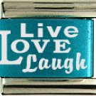Live Love Laugh Turquoise Italian Laser Charm
