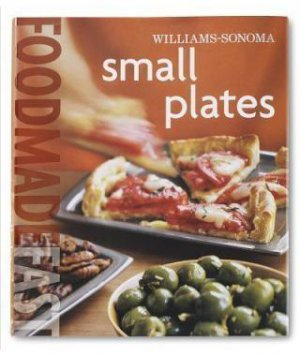 Williams Sonoma Food Made Fast Small Plates Cookbook