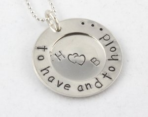 To Have and to Hold Necklace Hand Stamped Sterling Silver