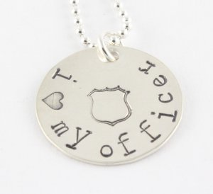 I Love My Officer Necklace - Custom Sterling Silver Necklace - Hand Stamped Police Officer Necklace