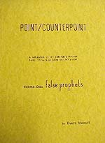 POINT/COUNTERPOINT, VOL. I: FALSE PROPHETS