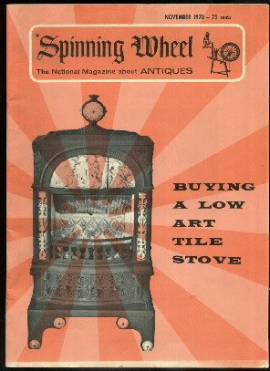 November 1970 issue Spinning Wheel Magazine   about Antiques
