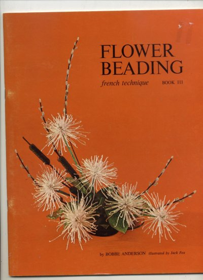 French Technique Flower Beading Book 3 by Bobbe Anderson