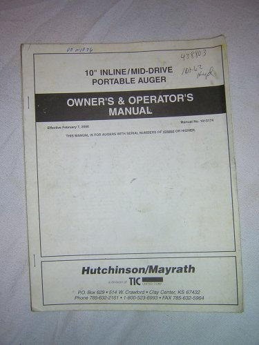 "Hutchinson/Mayrath 10"" Inline/Mid-Drive Portable Auger Owner�s & Operator�s Manual"