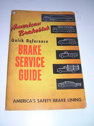 American Quick Reference Brake Service Guide for Some Early 1930-50 Vehicles
