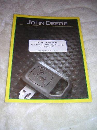 JD 430 (Serial No. 12815- ) & 460 (Serial No. 13118- ) Loaders Operator�s  Manual