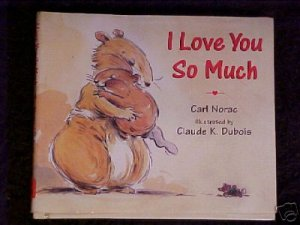 I Love You So Much Children's Carl Norac HC Book